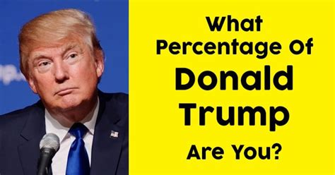 donald trump quiz questions what percentage of donald trump are you quizdoo