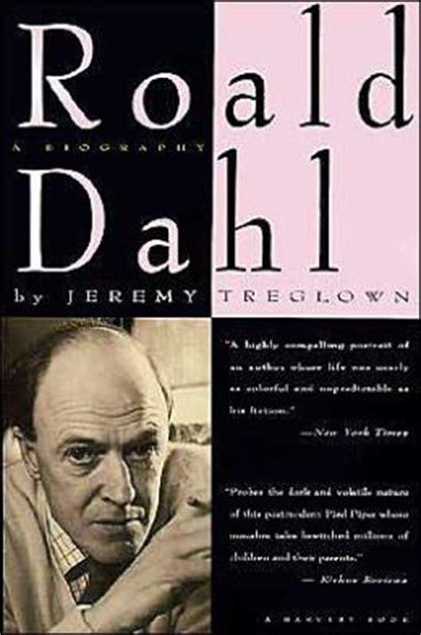 biography roald dahl roald dahl a biography by jeremy treglown 9780156001991