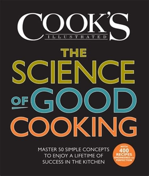 How To Be A Success In The Kitchen by The Science Of Cooking Master 50 Simple Concepts To