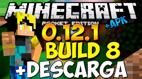 minecraft pe 0 8 0 apk minecraft pocket edition 0 12 0 0 12 1 build 8 apk descarga