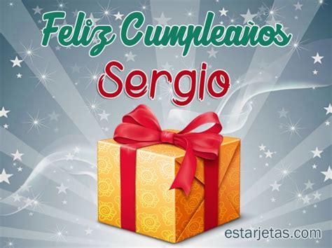imagenes feliz cumpleaños sergio feliz cumplea 241 os sergio 4 im 225 genes de estarjetas com