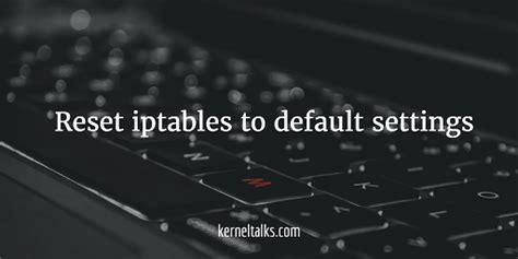 resetting ubuntu to default settings how to guide reset iptables to default settings ubuntu