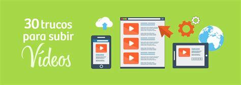 imagenes en videos youtube 30 trucos para subir v 237 deos a youtube facebook e instagram
