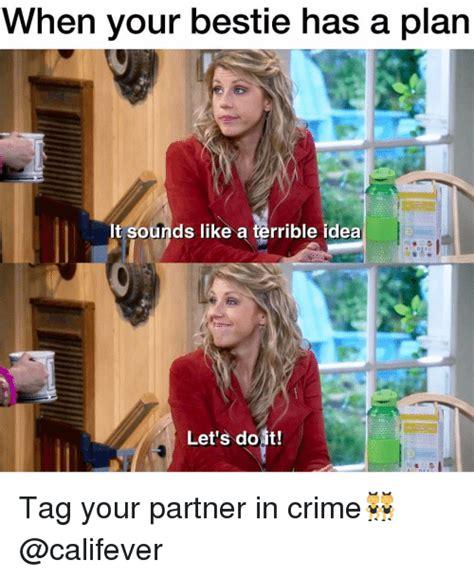 Sounds Like A Plan Meme - 25 best memes about partner in crime partner in crime memes