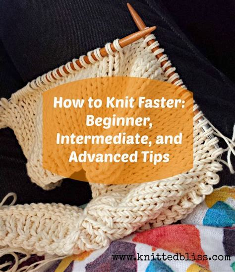 how to knit beginners how to knit faster beginning intermediate and advanced