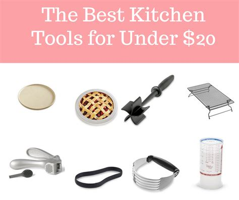 my top 20 must have kitchen tools kitchens apartments and essentials must have kitchen tools and equipment for under 20