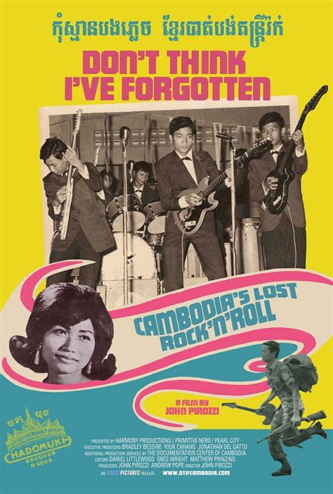 Film Don T Think I Ve Forgotten | don t think i ve forgotten cambodia s lost rock and roll