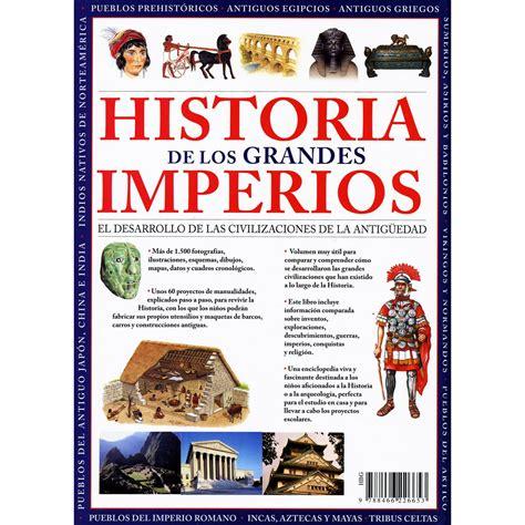 los grandes genios de 8490434859 historia de los grandes imperios ciencias sociales geograf 237 a e historia sanborns en internet