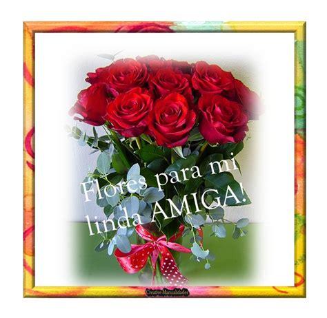 imágenes con flores para una amiga lindas im 225 genes de amor con rosas para una amiga