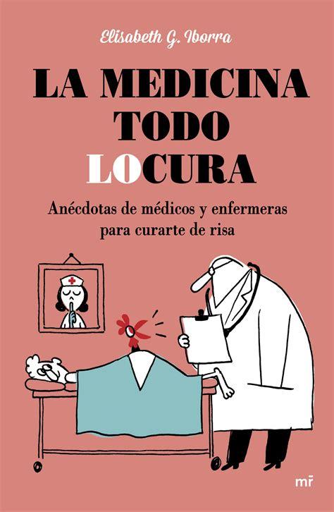 anecdotas de libros largas y cortas recopilatorio con el ciudadano 187 an 233 cdotas de m 233 dicos y pacientes historias