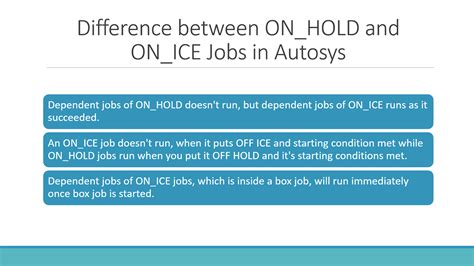 Difference Between On Hold And On Ice | difference between on hold and on ice jobs in autosys