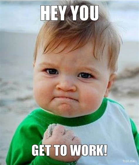 Get To Work Meme - get to work 171 life coach charlene