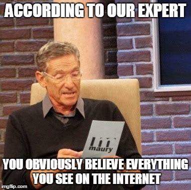 Internet Lies Meme - maury lie detector meme imgflip