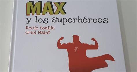 libro max y los superhroes creciendo con libros y juegos hoy hablamos de supermam 193 s con quot max y los superh 201 roes quot