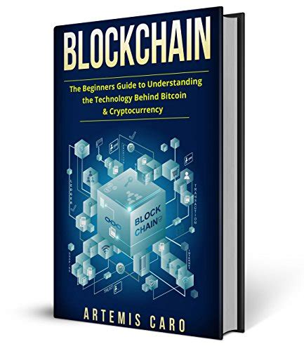 blockchain the fundamental guide to the technology of the future of money cryptocurrency bitcoin ethereum and more books blockchain the beginners guide to understanding the