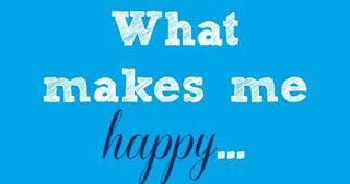 What Makes Me Me - what makes me happy