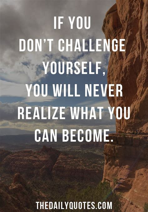 challenge quotes quotes about challenging yourself quotesgram