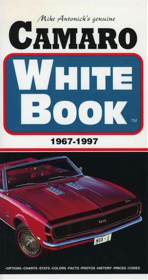 camaro white book the official site of the corvette black book camaro