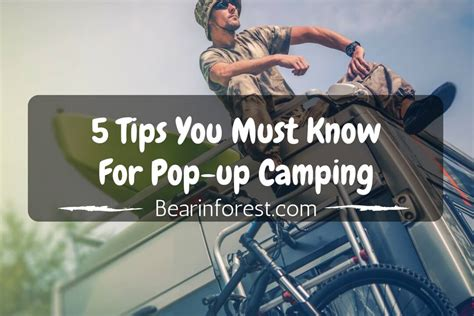 5 And Style Tips You Must About by 5 Tips You Must For Pop Up Cing Updated 2017