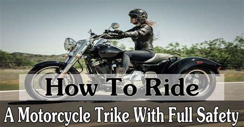 how to ride motocross bike how to ride a motorcycle trike with full safety mr vehicle