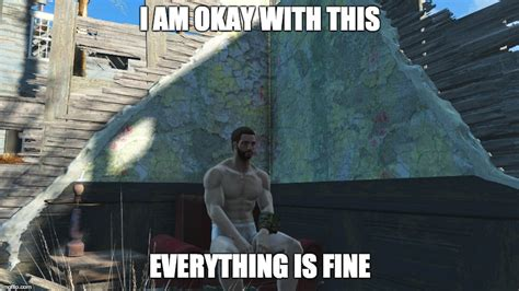 Everything Is Fine Meme - imgflip