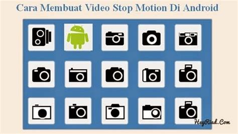 cara membuat video animasi stop motion tutorial cara membuat video stop motion di android
