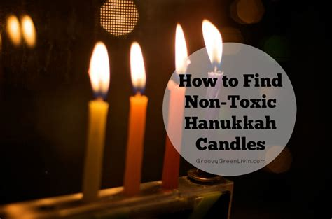 8 Ways To Identify Toxic by How To Find Non Toxic Hanukkah Candles