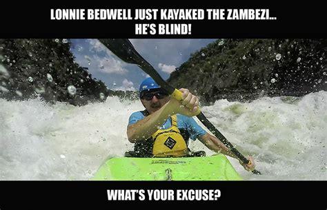 Kayaking Memes - paddle world magazine the international all paddlesports