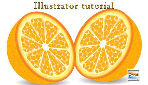 illustrator tutorial orange draw vector orange illustration in illustrator video tutorial