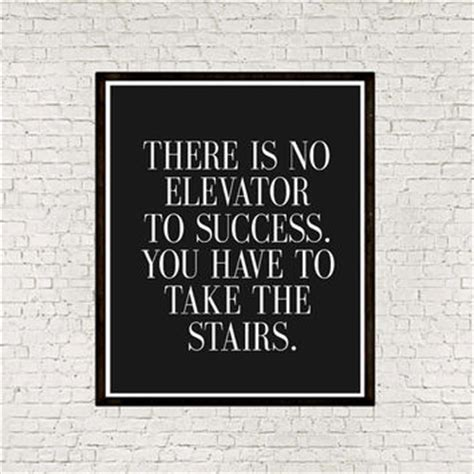printable success quotes printable quot there is no elevator to from mixarthouse on
