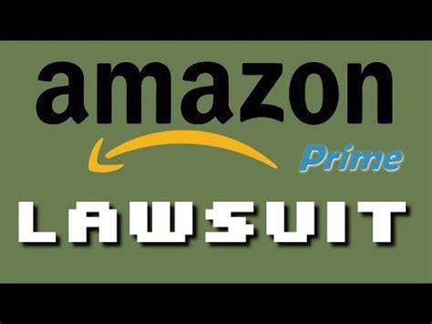 amazon youtube amazon prime class action lawsuit youtube