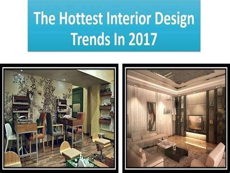hottest home design trends the hottest interior design trends in 2017 authorstream