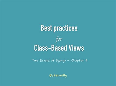 django tutorial class based views ch9 best practices for class based views