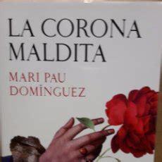 la corona maldita the damned crown libro de texto para leer en linea la corona maldita mari pau dom 237 nguez ed gri comprar libros de novela hist 243 rica en