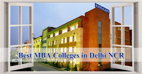 Best B Schools In Delhi For Mba by Best Mba Colleges In Noida Archives Mangalmay Of