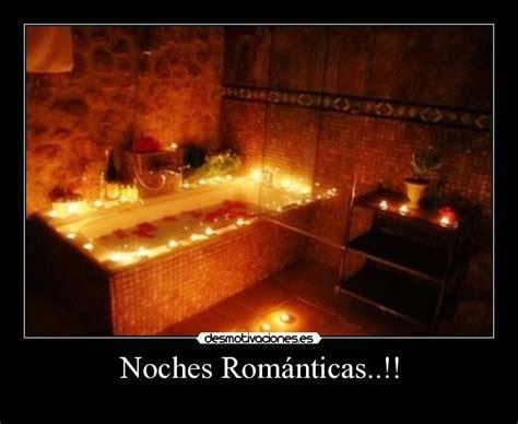 imagenes noches romanticas noches rom 225 nticas desmotivaciones