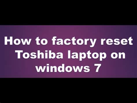 factory reset laptop windows 7 how to factory reset toshiba laptop windows 7 youtube