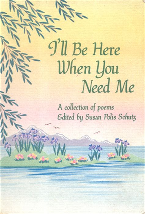 i ll be here books i ll be here when you need me a collection of poems by