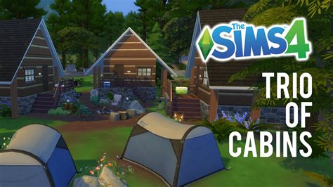the sims 4 speed build move objects family home the sims 4 speed build trio of cabins youtube