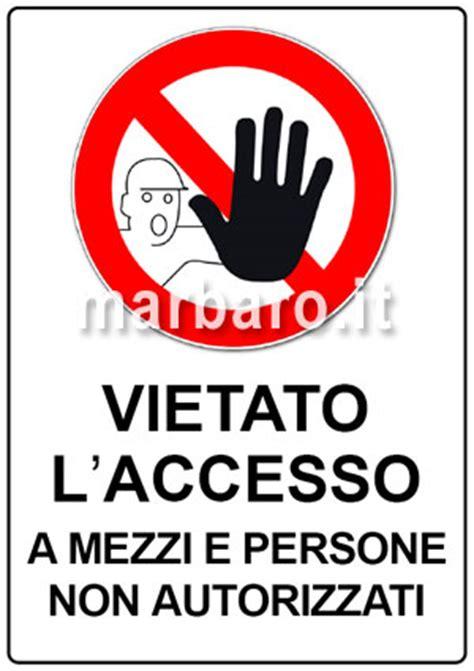 divieto di ingresso cartello divieto di accesso da stare segnali di divieto