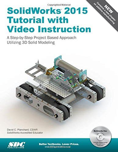 tutorial solidworks 2015 pdf solidworks 2015 tutorial with video instruction by david c