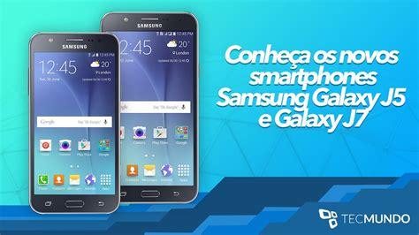 Samsung J7 And J5 samsung galaxy j5 e j7 tecmundo
