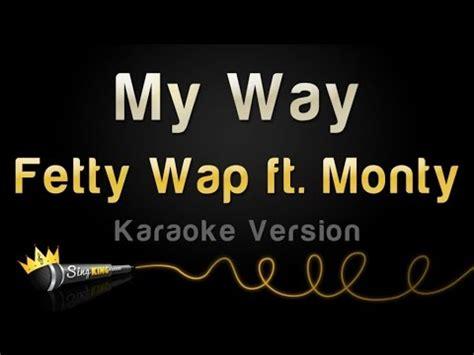 my way feat monty fetty wap dj taj my way remix download link in description doovi
