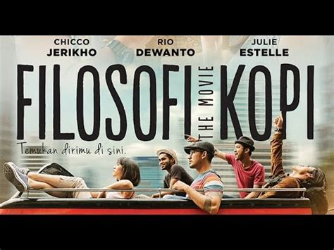 youtube film indonesia filosofi kopi filosofi kopi trailer youtube