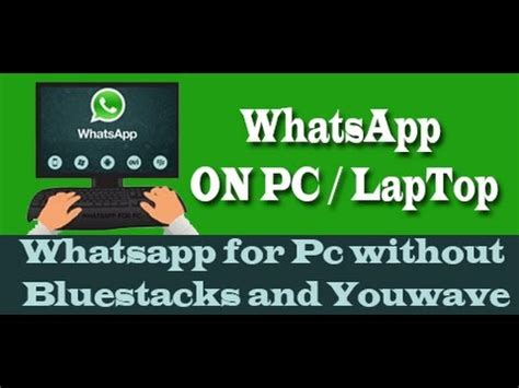 bluestacks whatsapp download whatsapp for pc without using bluestacks and youwave