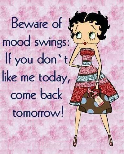 do guys have mood swings beware of mood swings pictures photos and images for