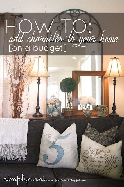 how to decorate your home on a budget simply ciani how to add character to your home on a