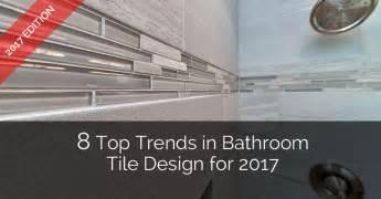 Top trends in bathroom tile design for 2017 home remodeling