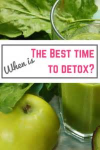 When Is The Best Time For A Detox by Best Time To Detox Choosing The Right Season Can Make A