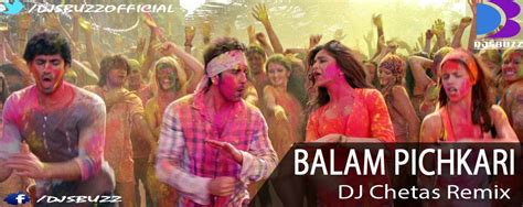 download dj chetas remix mp3 balam pichkari by dj chetas remix djsbuzz in no 1 dj